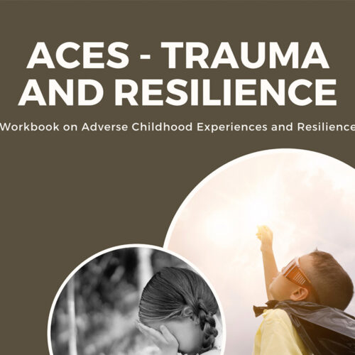 ACES – Trauma and Resilience